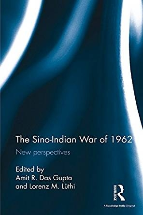 Cover: The Sino-Indian War of 1962: New perspectives, ed. by Lorenz Lüthi and Amin Das Gupta (Routledge India: 2016)